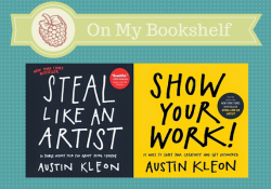 My Weekly Creative Reading ~ Austin Kleon