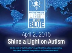 World Autism Awareness Day ~ Light It Up Blue!